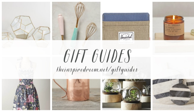 Gift Guides - The Inspired Room blog