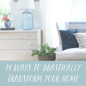 14 Ways to Drastically Transform Your Home - The Inspired Room