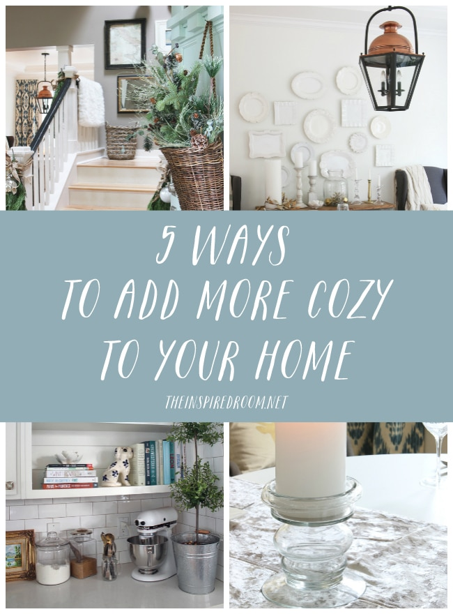 5 Ways to Add More Cozy to Your Home - The Inspired Room blog