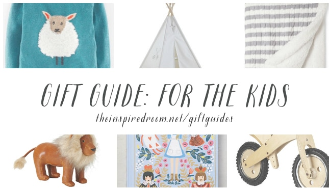 For the Kids Gift Guide - The Inspired Room Gifts for Everyone