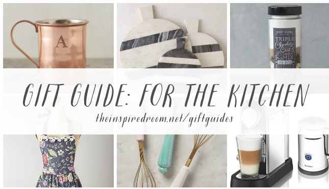 Gift Guide - For the Kitchen - The Inspired Room
