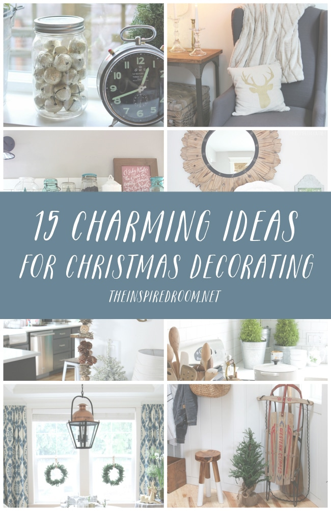 15 Charming Ideas for Christmas Decorating - The Inspired Room