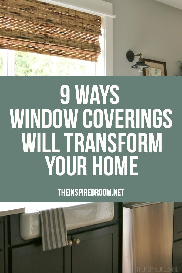 9 Ways Window Coverings Will Transform Your Home