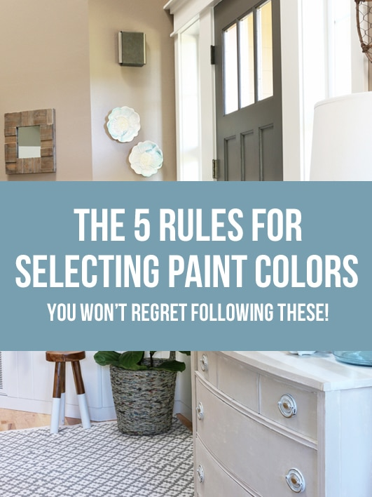 The 5 Rules for Selecting Paint Colors - The Inspired Room