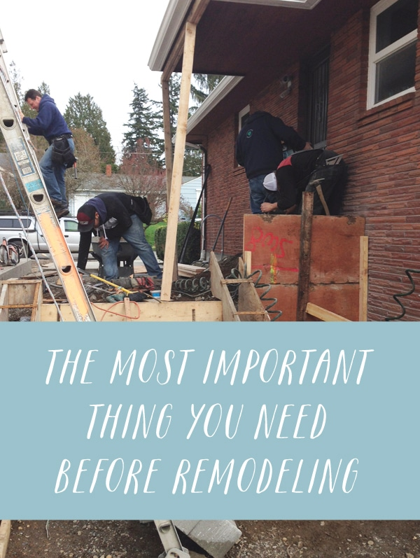The Most Important Thing You Need Before Remodeling