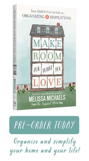 Make Room For What You Love - New Book by NYT Best Seller of Love the Home You Have and The Inspired Room - by Melissa Michaels