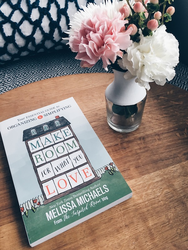 Make Room for What You Love - New book by NYT Bestselling Author of Love the Home You Have and The Inspired Room - Melissa Michaels