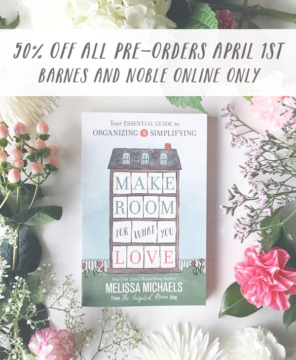 Make Room for What You Love - by NYT Bestselling Author of Love the Home You Have and The Inspired Room