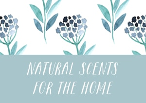 Natural Scents for the Home - The Inspired Room - The Naturally Inspired Home