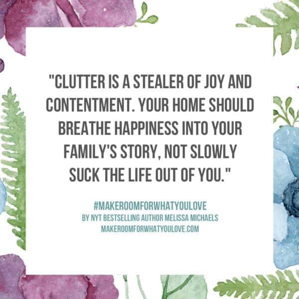 Clutter is a stealer of joy