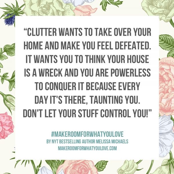 Clutter wants to take over your home