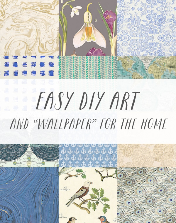 Easy and Inexpensive DIY Art and Wallpaper for the Home