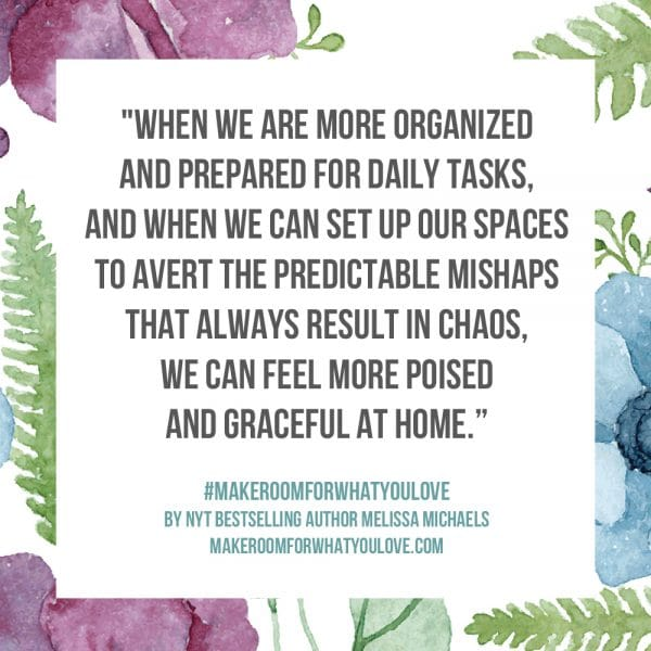 When we are more organized and prepared