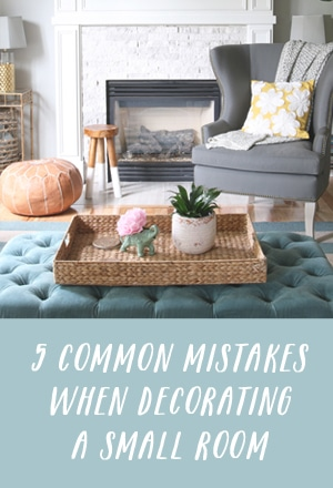 5 Common Mistakes When Decorating a Small Room - The Inspired Room