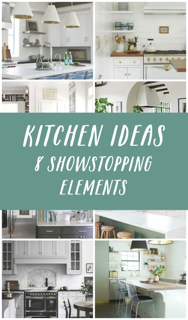 Kitchen Ideas: 8 Showstopping Elements