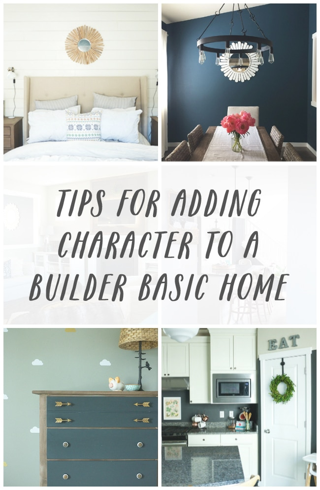 Tips to Add Character to a Builder Basic Home {Part Two}
