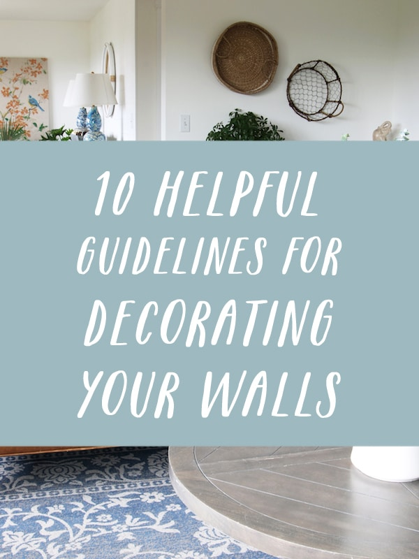 10 Helpful Guidelines for Decorating Walls
