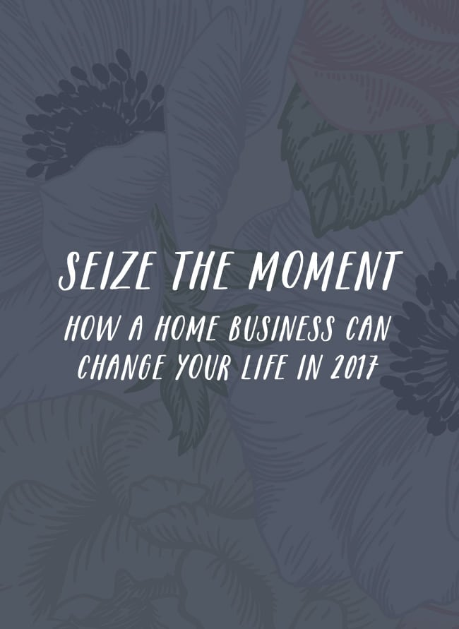 Seize the moment, how a home business can change your life in 2017. Join The Inspired Room for a mentorship and support group as you start your home business with Young Living.