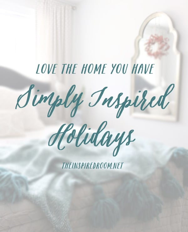 Simply Inspired Holidays: First Things First