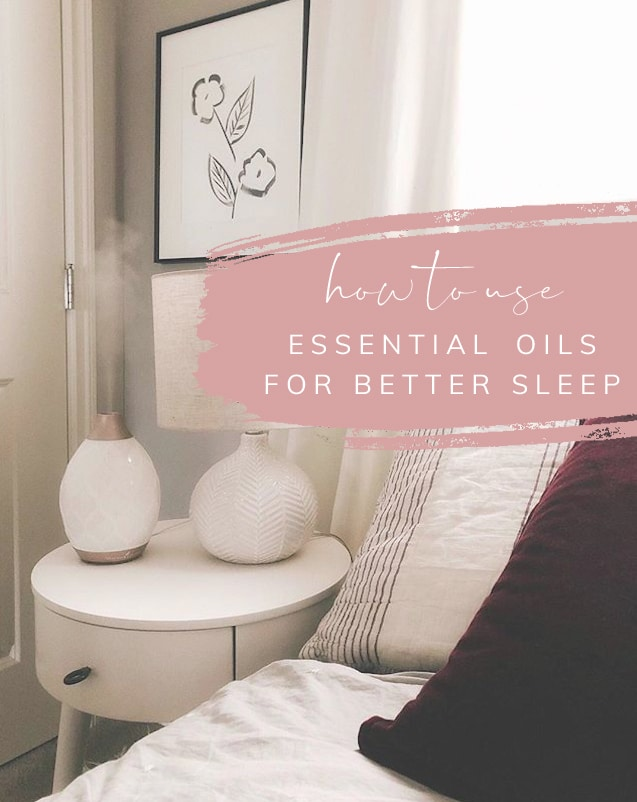 How to Use Essential Oils for Better Sleep