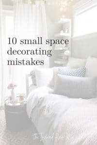 10 Small Space Decorating Mistakes