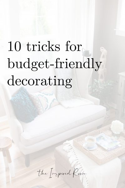 10 Tricks for Budget-Friendly Decorating