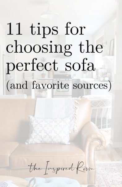11 Tips for Choosing the Perfect Sofa (+ My Faves)