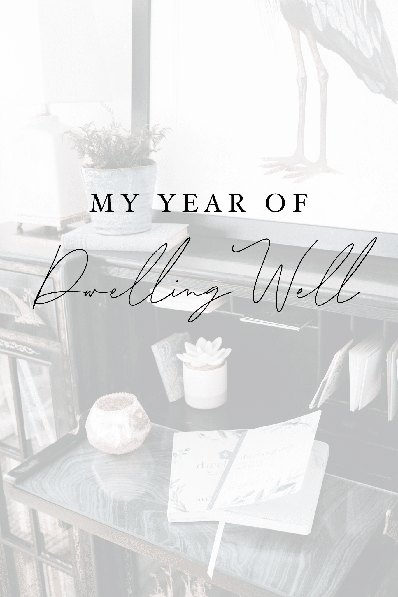 A Year of Dwelling Well (an invitation for 2020!)
