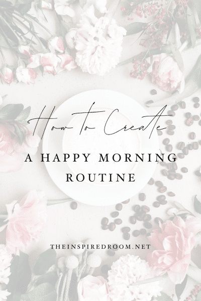 How to Create a Happy Morning Routine