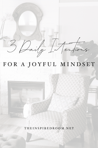 Three Daily Intentions for a Joyful Mindset