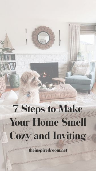 7 Steps to Make Your Home Smell Cozy + Inviting
