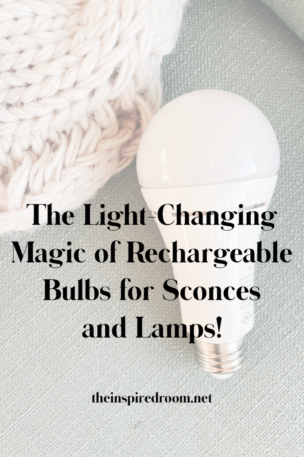The Light-Changing Magic of Rechargeable Bulbs for Sconces + Lamps!