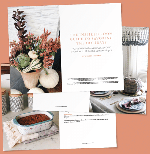 The Inspired Room Guide to Savoring the Holidays: HOME*MAKING and SOUL*TENDING Practices to Make the Seasons Bright