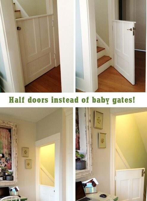 Classy Baby Gate: Use a Dutch Door! {Kelly Rae Roberts}